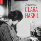 After 30 years, a new edition of Jérôme Spycket's book, CLARA HASKIL, in the Romanian bookshops